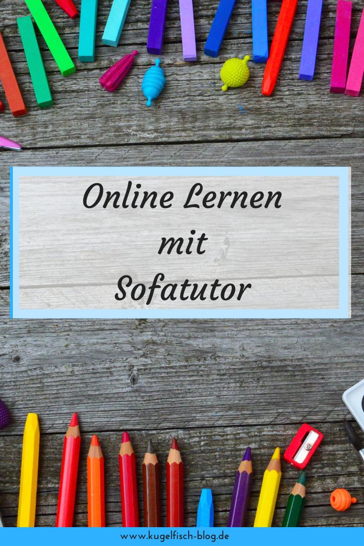 Kugelfisch Blog Der Mamablog Aus Dem Rheinland Zu Hause Lernen Mit Sofatutor Schulalltag Schulkinder Lernen