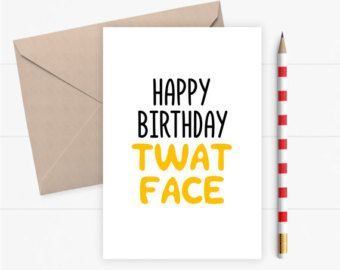 Funny Birthday Card Friend For Him Her Rude Naughty Inappropriate Greeting Happy Twt Face Adult Mature