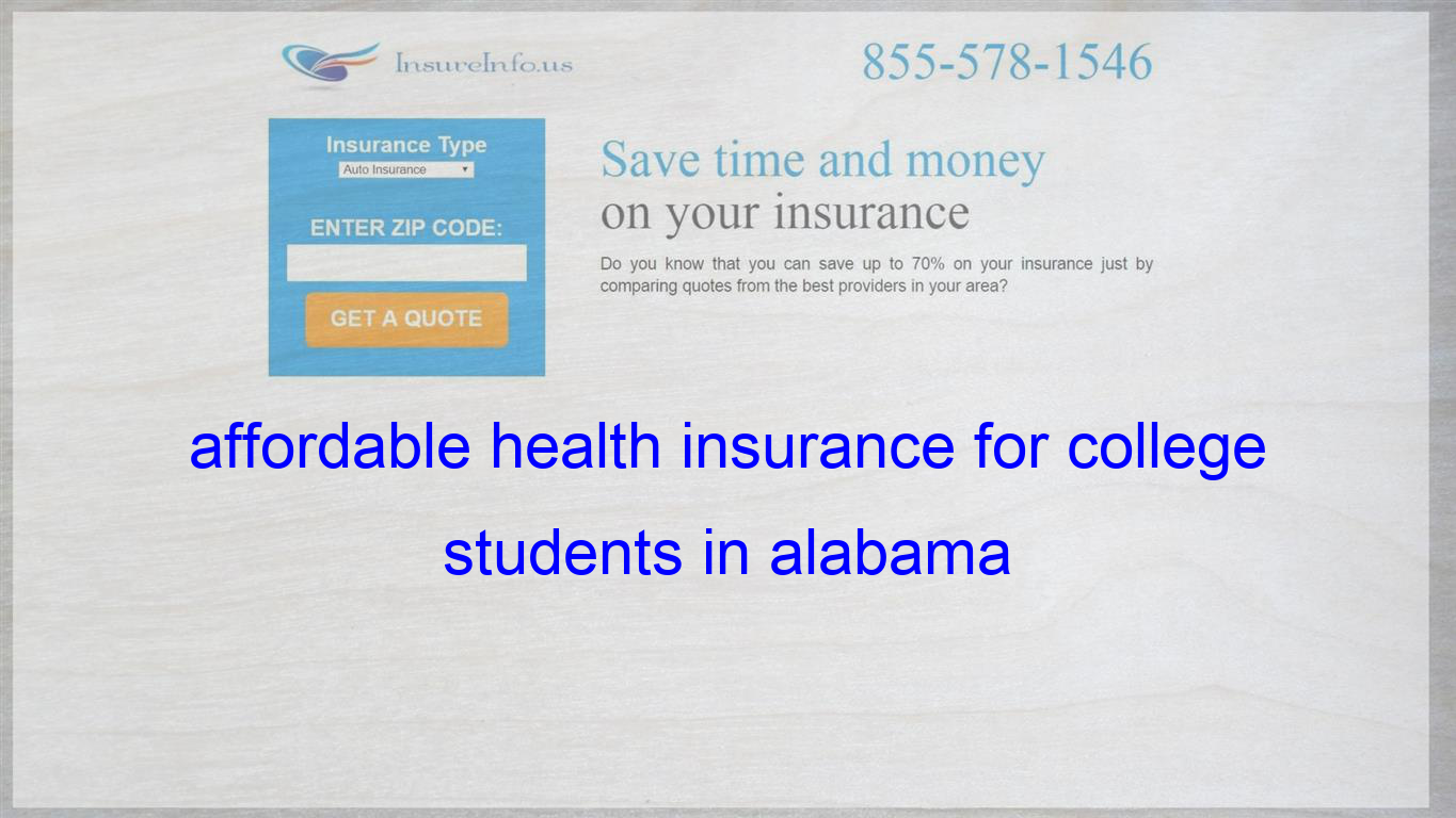 Affordable Health Insurance For College Students In Alabama