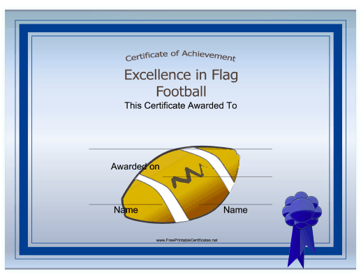 Present this printable certificate to anyone who has excelled in present this printable certificate to anyone who has excelled in flag football either at school yadclub Choice Image