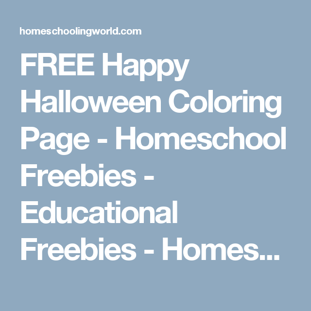 FREE Happy Halloween Coloring Page - Homeschool Freebies - Educational Freebies - Homeschooling World