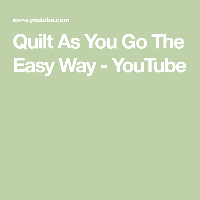 Quilt As You Go The Easy Way - YouTube