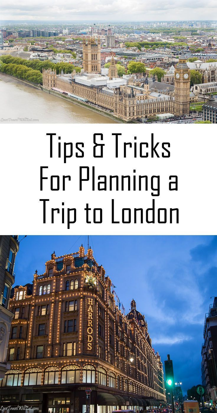 Tips and Tricks for Planning a Trip to London England