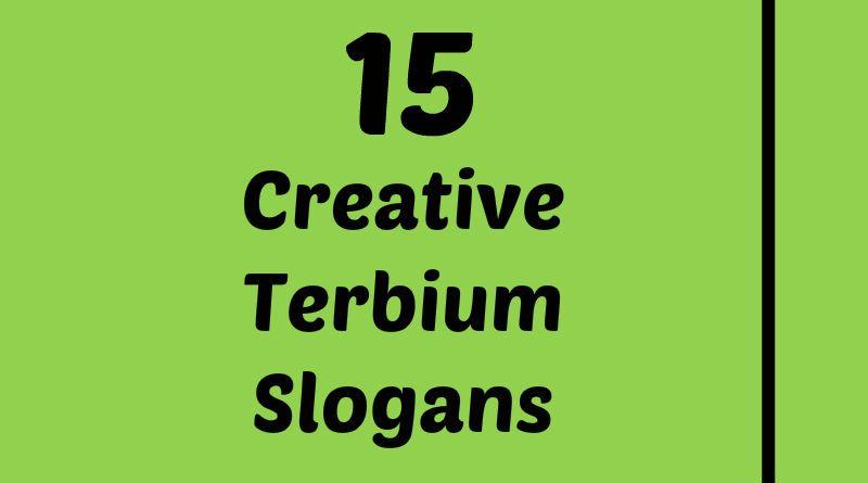 Terbium Slogans