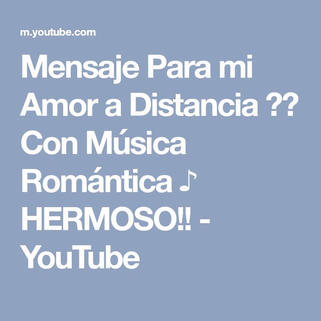 Mensaje Para Mi Amor A Distancia Con Música Romántica