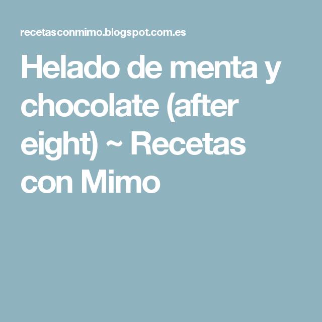 Helado de menta y chocolate (after eight) ~ Recetas con Mimo