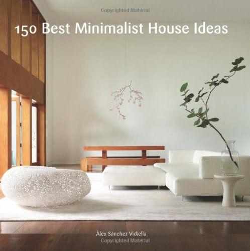 150 Best Minimalist House Ideas By Alex Sanchez Interior Design