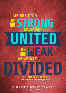 Now for sale!  UNITED/DIVIDED POSTER $16.00 Add to Cart Remember Dumbledore?  Who doesn't!  Share his words of wisdom with all your wizard and muggle friends with this big poster.   This A2 sized PVC poster is great for showing off your appreciation of History and all things kindness and thinking related.  It is semi-gloss, waterproof and durable.   Shipping within Thailand is included in the price, for overseas shipping please contact us.  Price in Thai baht is approx. 500 baht.