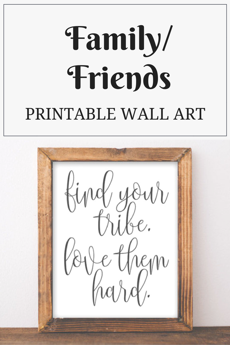 Download Printable Wall Art Find your tribe love them hard quote ...