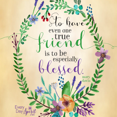 Gratitude for dear friends. #friends For the app of beautiful wallpapers ~ www.everydayspirit.net xo