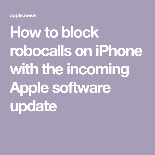 How to block robocalls on iPhone with the Apple