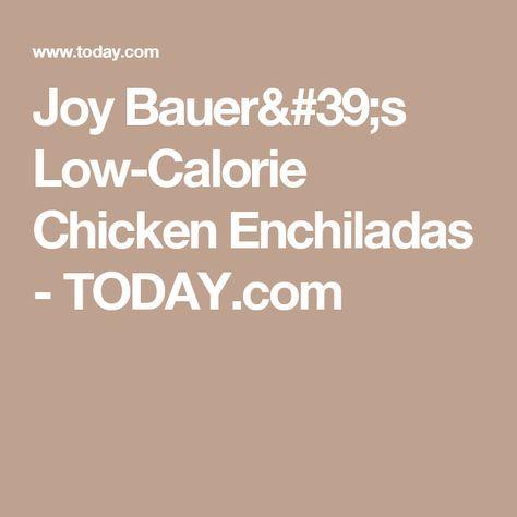 Joy Bauer's Low-Calorie Chicken Enchiladas - TODAY.com