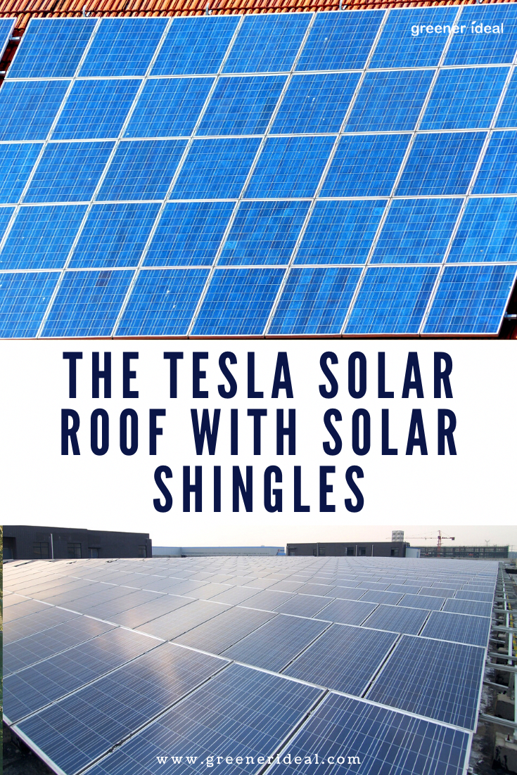 The Tesla Solar Roof With Solar Shingles In 2020 Tesla Solar Roof Solar Shingles Solar Energy Panels