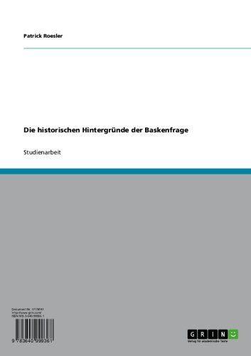 Die historischen Hintergründe der Baskenfrage (German Edition) by Patrick Roesler. $18.07. Publisher: GRIN Verlag GmbH; 1. edition (September 6, 2011). 42 pages