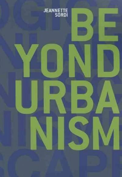 Beyond Urbanism