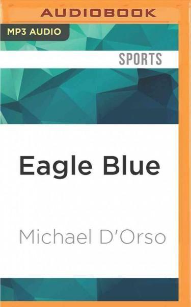Eagle : A Team, a Tribe, and a High School Basketball Season in Arctic Alaska