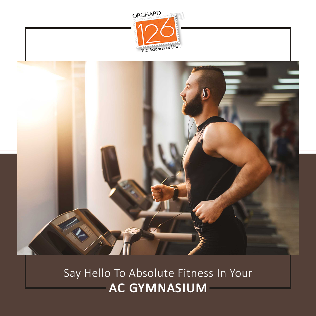 Say Hello To Absolute Fitness In Your Ac Gymnasium Orchard126 Realestate Realtor Newhome 2bhkflat 3bhkflat Forsale Say Hello Flats For Sale Real Estate