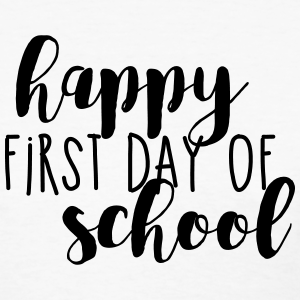 Happy First Day Of School Womens T Shirt Girls Pinterest