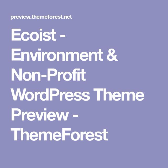 Ecoist Environment Non Profit Wordpress Theme Preview Themeforest Wordpress Theme Non Profit Theme