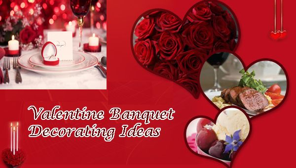 church valentine banquet ideas decorating the banquet tables and the entire banquet hall is the first thing that you need