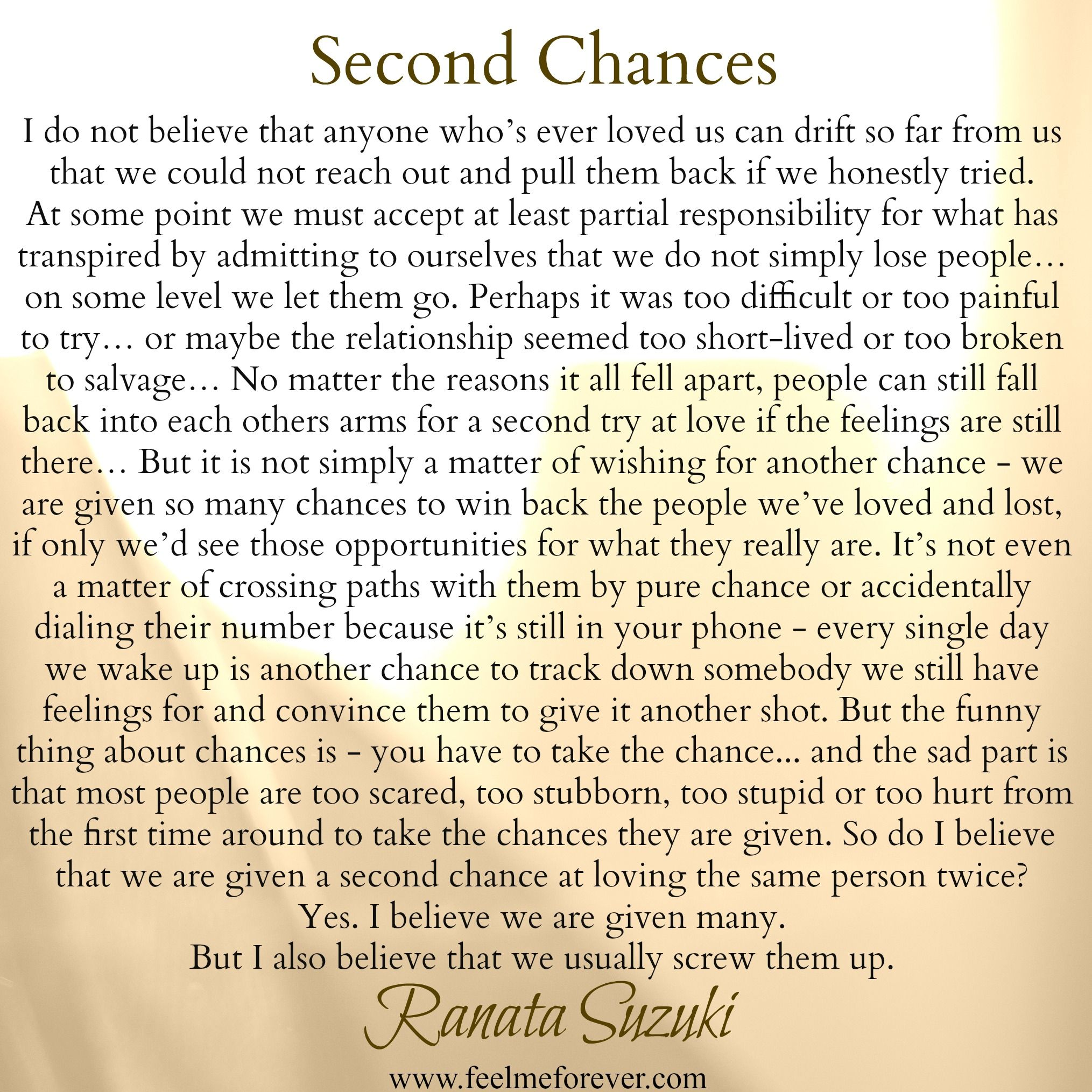 Every Single Day We Wake Up Is Another Chance To Track Down Somebody We Still Have Feelings For And C Chance Quotes Another Chance Quotes Second Chance Quotes