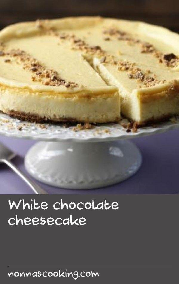 White Chocolate Cheesecake Recipe White Chocolate Cheesecake Cheesecake White Chocolate