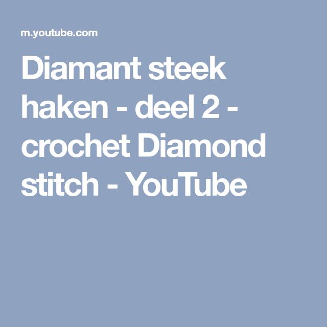 Diamant Steek Haken Deel 2 Crochet Diamond Stitch Youtube
