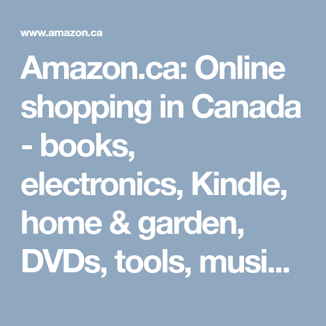 Amazon Ca Online Shopping In Canada Books Electronics Kindle Home Garden Dvds Tools Music Health Beauty Watches Baby Fun Sports Shopping Books