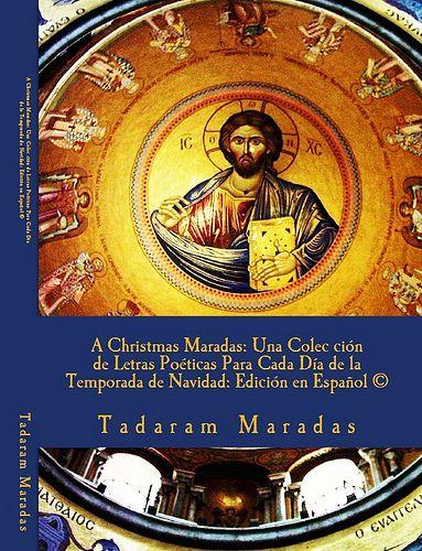 A Christmas Maradas: Una Colec ción de Letras Poéticas Para Cada Día de la Temporada de Navidad: Edición en Español ©