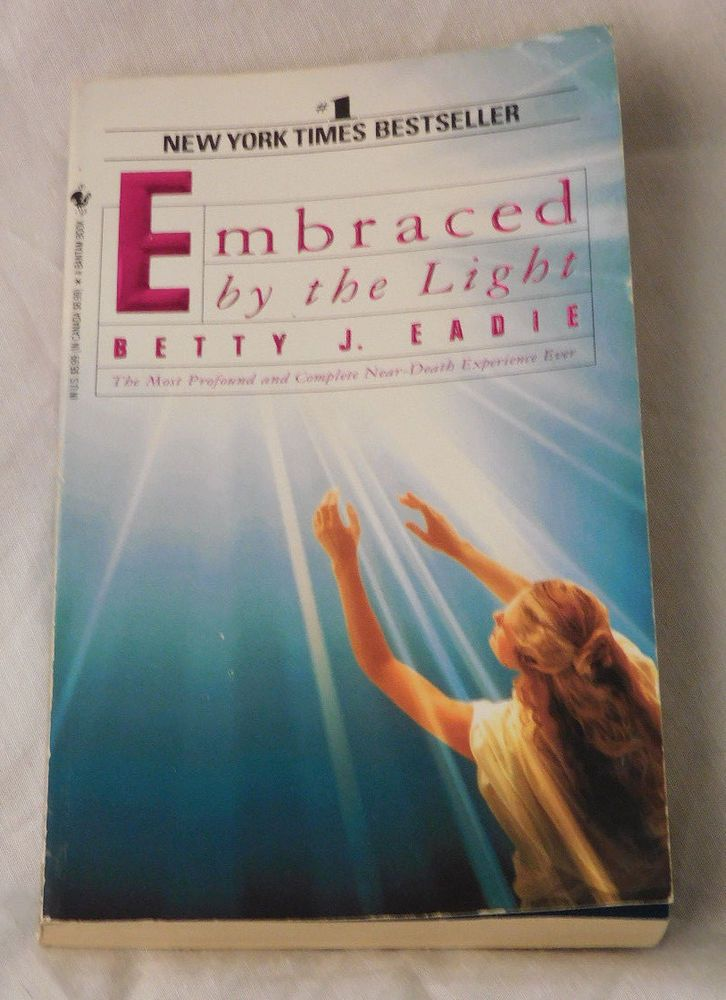 Embraced By The Light Book Delectable Embracedthe Lightcurtis Ataylor And Betty Jeadie 1994 Inspiration Design