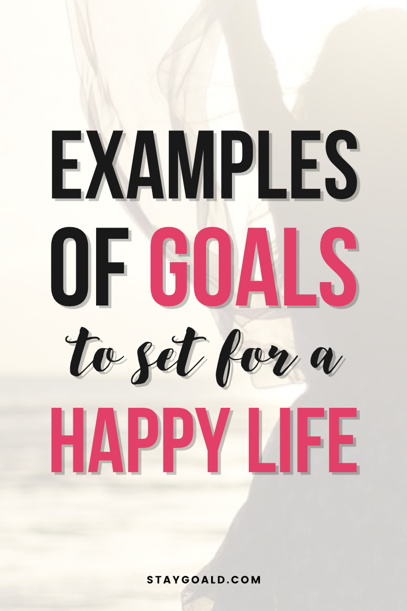Goal Setting Ideas for a Happy and Successful Life