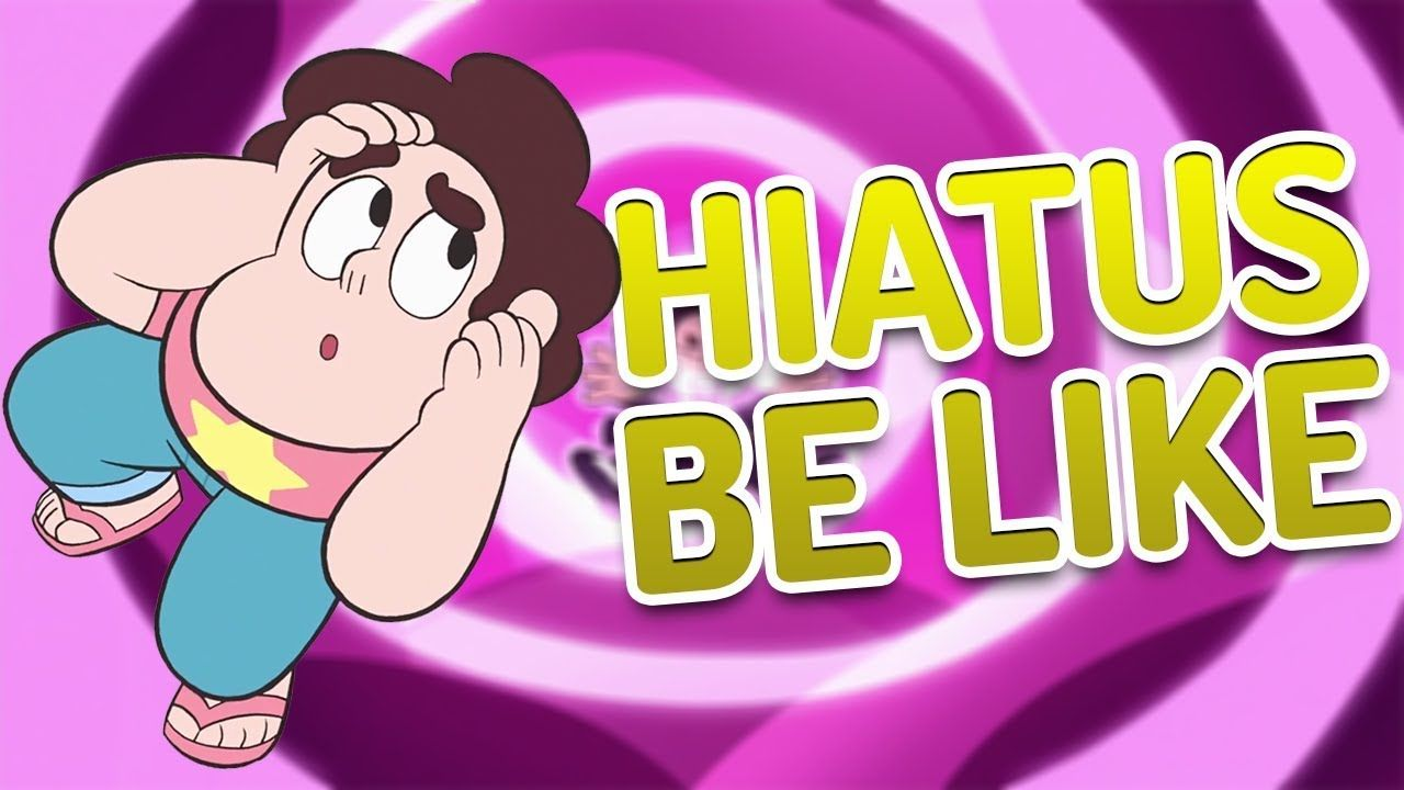Steven Universe Hiatuses Be Like It's true you know. MERCH