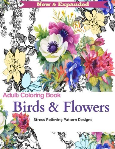 Adult Coloring Book Birds And Flowers Stress Relieving Designs AMAZON BEST SELLER