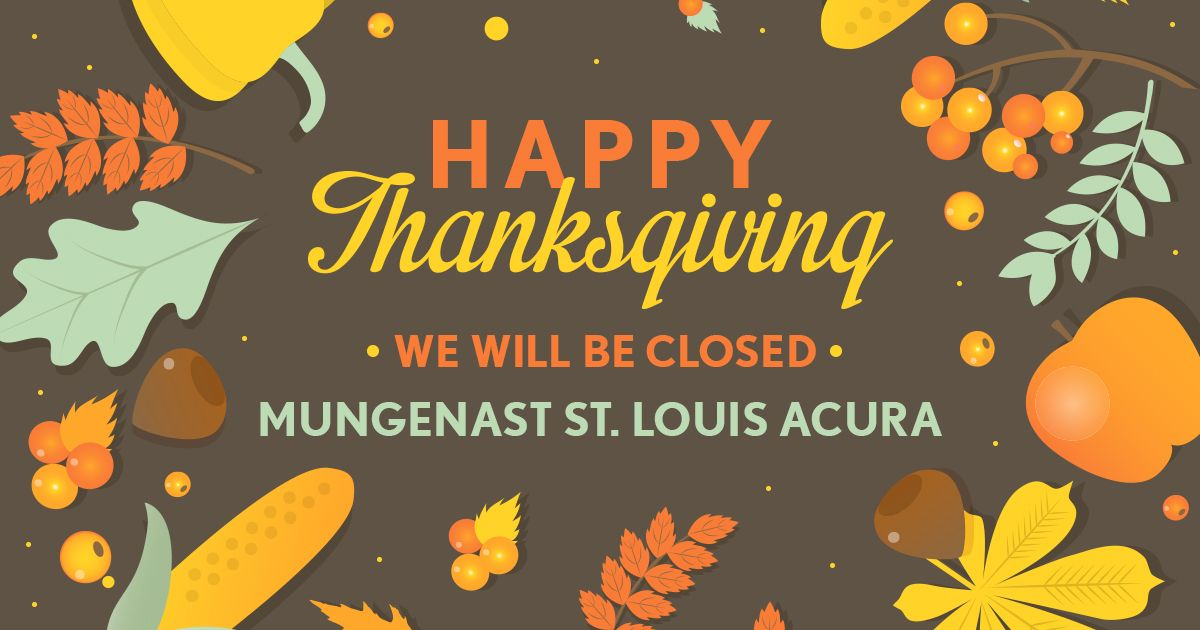 Acura Dealers St Louis >> Happy Thanksgiving from Mungenast St. Louis Acura! We will ...