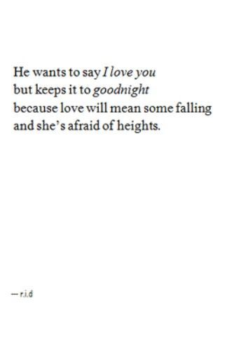 I Love You But I M Scared Poems
