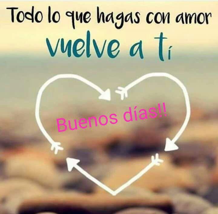 Lo Que Hagas Con Amor Reflexiones Good Morning Good Morning