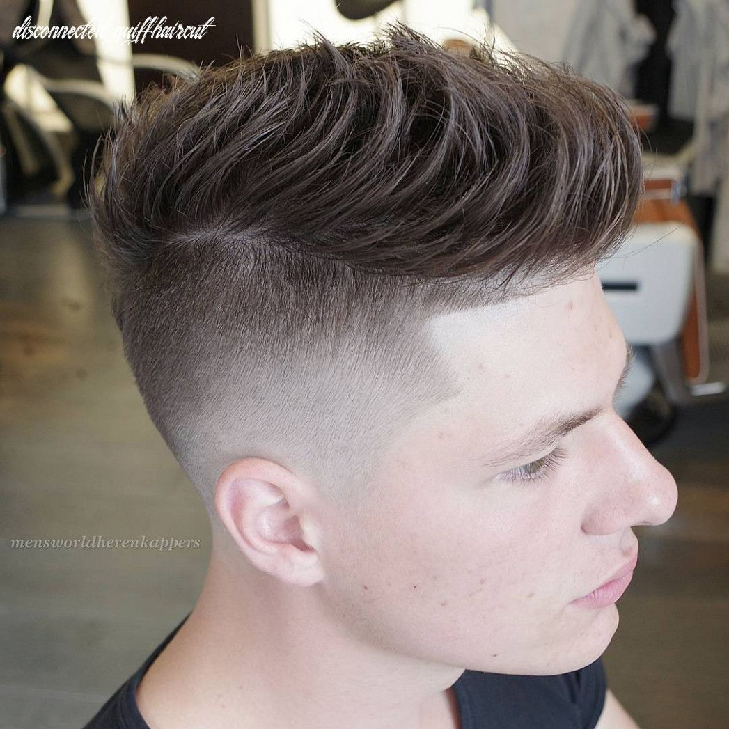 9 Disconnected Quiff Haircut in 2020   Cool hairstyles for men, Haircuts for men, Undercut hairstyles