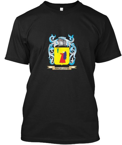 Angeletti Coat Of Arms   Family Crest Black T-Shirt Front - This is the perfect gift for someone who loves Angeletti. Thank you for visiting my page (Related terms: Angeletti,Angeletti coat of arms,Coat or Arms,Family Crest,Tartan,Angeletti surname,Heraldry,Family  #Angeletti, #Angelettishirts...)