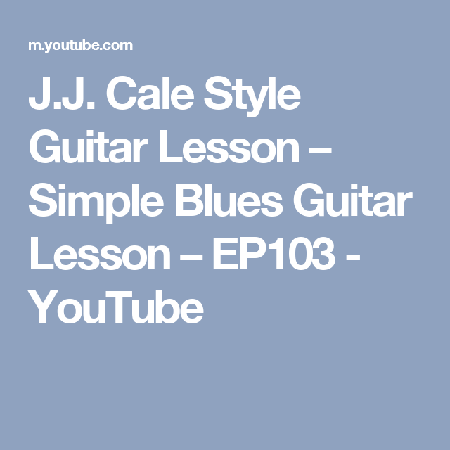 J.J. Cale Style Guitar Lesson – Simple Blues Guitar Lesson – EP103 - YouTube