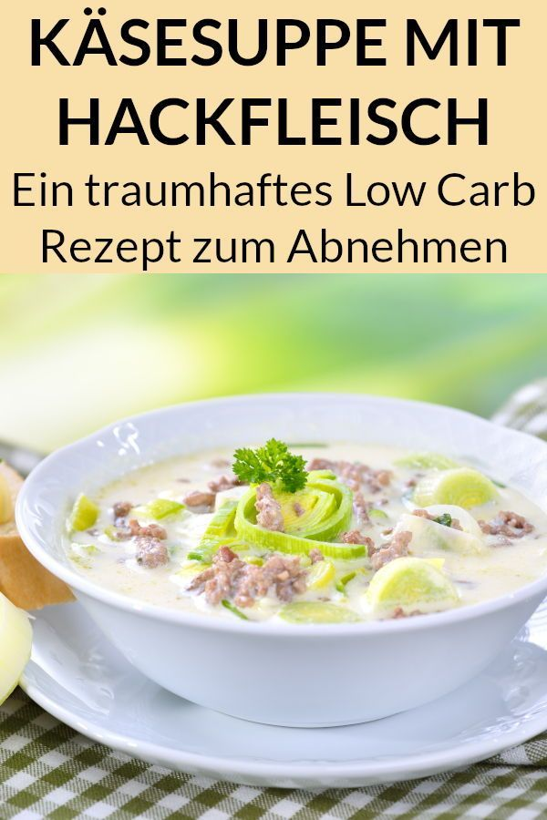 Diese Käse Lauch Suppe kann mit Hackfleisch oder vegetarisch gemacht werden und ist Low Carb. Eine l