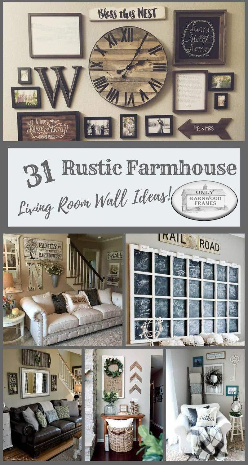 Searching For Rustic Decor Ideas Just Got Easier With A Collection Of 31 Rus Farmhouse Decor Living Room Wall Decor Living Room Rustic Living Room Decor Rustic