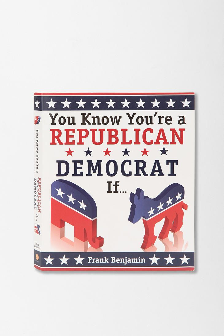 You Know You're A Republican/Democrat If... By Frank Benjamin  #UrbanOutfitters