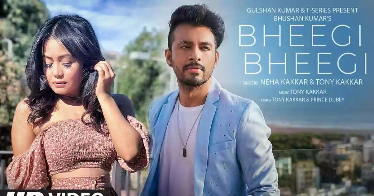 New Hindi Song Bheegi Bheegi Lyrics In English Neha Kakkar Tony Kakkar Di 2020 Lagu Lirik Lagu Video