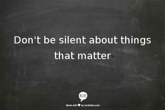 Women are so amazing at speaking out for what matters! Women, throuought our history, have never sat silently by when words should be spoken to help ourselves, our children, and those we love, those we believe in, & for the things we know to be right.
