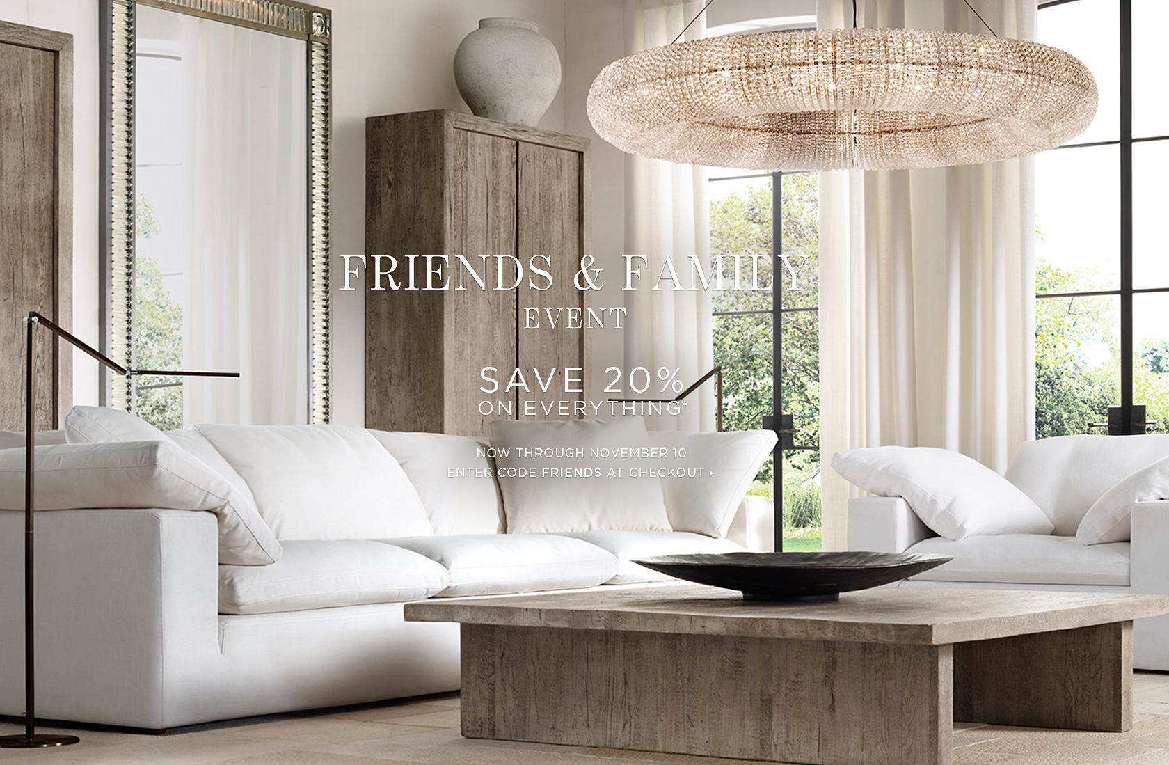 Friends & Family. Save 20% on Everything.
