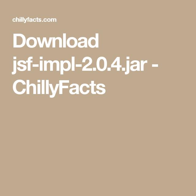 Download jsf-impl-2.0.4.jar - ChillyFacts #download #jsf #impl #jar
