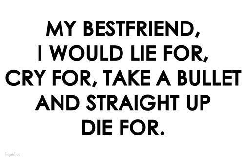 Quotes For Your Best Friend Ha I've Done Two Out Of The Four I Hope You Take My Word For It On