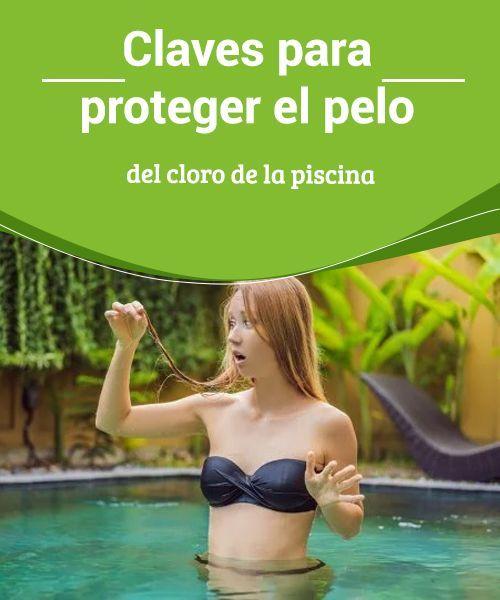 Claves Para Proteger El Pelo Del Cloro De La Piscina