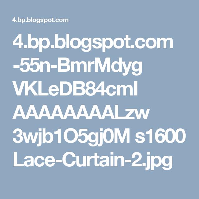 4.bp.blogspot.com -55n-BmrMdyg VKLeDB84cmI AAAAAAAALzw 3wjb1O5gj0M s1600 Lace-Curtain-2.jpg