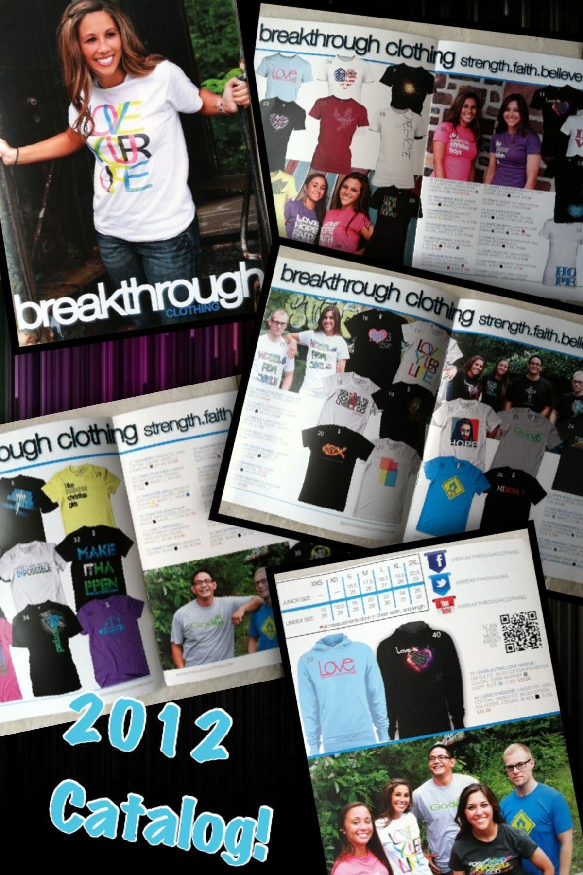 Breakthrough Clothing's 2012 Catalog! Want your very own? :) Message us on Facebook, comment on this photo, or email breakthroughclothing@gmail.com. This is the ideal fundraising opportunity!  With a 100% guarantee your group will make a profit!